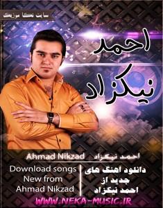 دانلود آهنگ جدید با خوانندگی احمد نیکزاد
